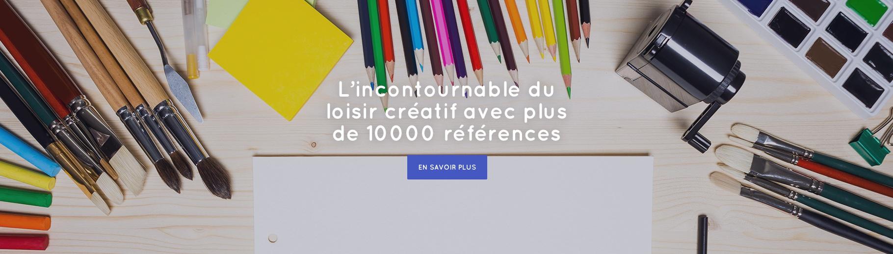 L'incontournable du loisir créatif avec plus de 10 000 références
